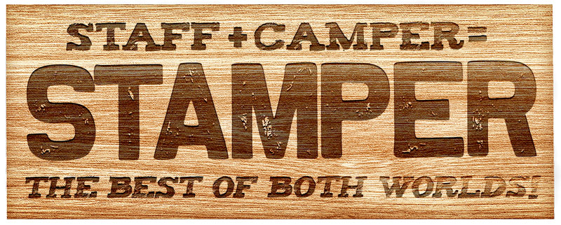 Staff+Camper=Stamper - The best of both worlds!